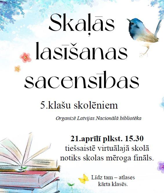 Afiša par skaļās lasīšanas konkursu 5.klašu skolēniem. Konkursu organizē Latvijas Nacionālā bibliotēka.